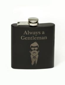 Whiskey Flask Always A Gentleman